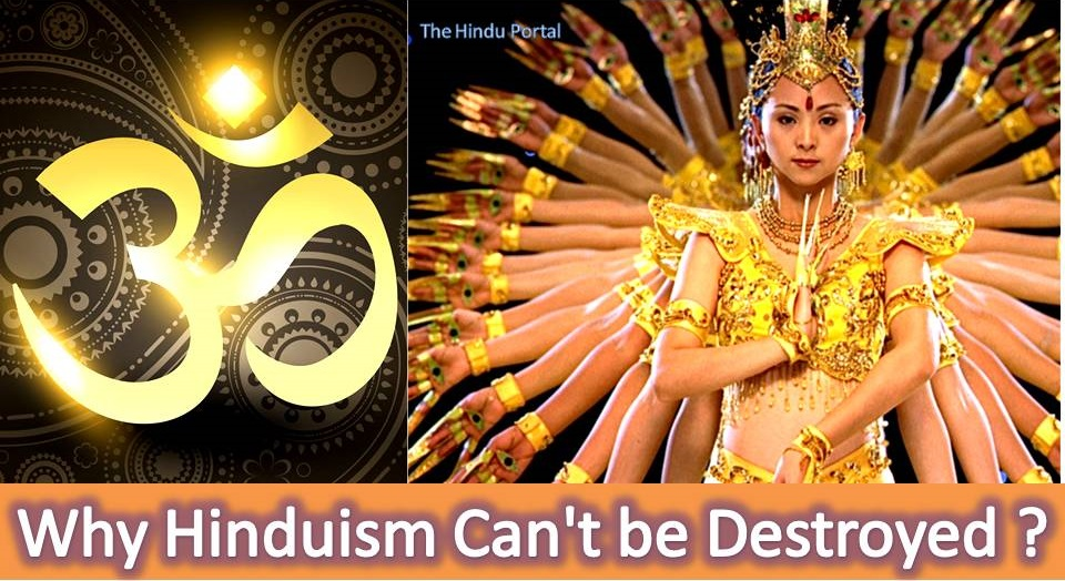 Why Hinduism Can't be Destroyed