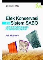 Efek Konservasi Dari Sistem Sabo untuk Pengendalian Sedimentasi Waduk