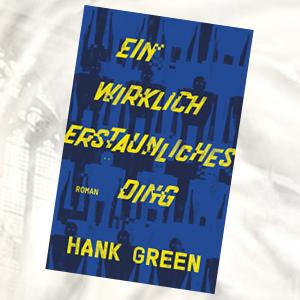 https://www.dtv.de/buch/hank-green-ein-wirklich-erstaunliches-ding-79040/