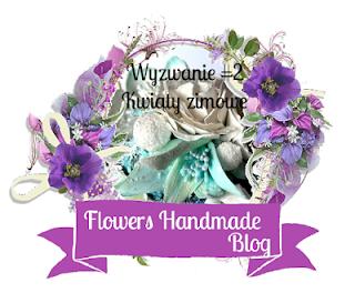 http://flowershandmadeblog.blogspot.ie/2017/01/wyzwanie-02-kwiaty-zimowe-winter-flowers.html
