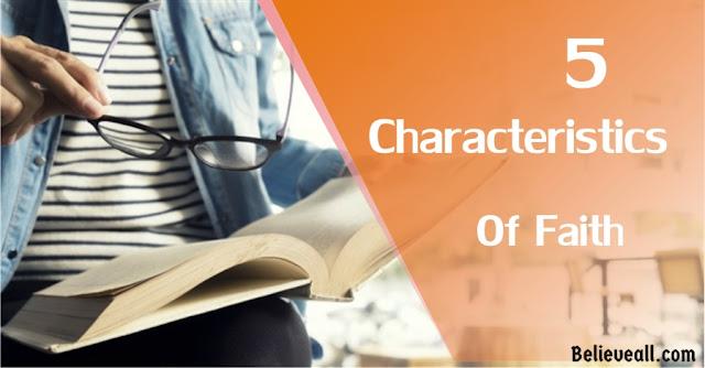 5 characteristics of faith
