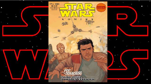 Recenzja - Star Wars Komiks (5/2017): Poe Dameron: Tajna misja dowódcy Czarnych (Nadciąga burza) - Charles Soule