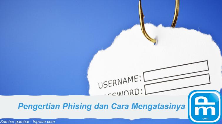 pengertian phising dan cara mengatasi phising
