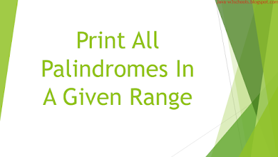 Java Program to print all palindromes in a given range