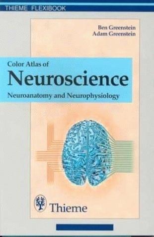 Color Atlas of Neuroscience: Neuroanatomy and Neurophysiology (2000)