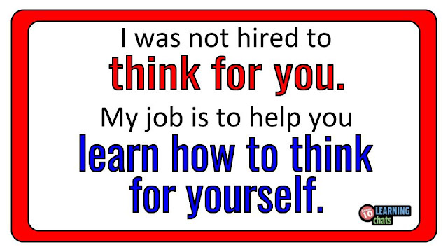 Digital poster - I was not hired to think for you. My job is to help you learn to think for yourself.