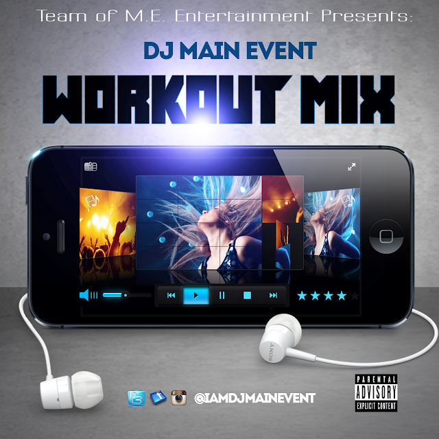 Workout Mix by Dj Main Event; DJ Main Event; DjMainEvent; DJ MainEvent; IAmDjMainEvent