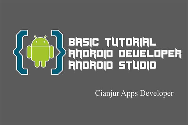 Tutorial Lengkap Cara Membuat Aplikasi Android Untuk Pemula