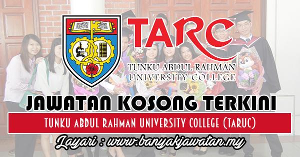 Jawatan Kosong 2018 di Tunku Abdul Rahman University College (TARUC)