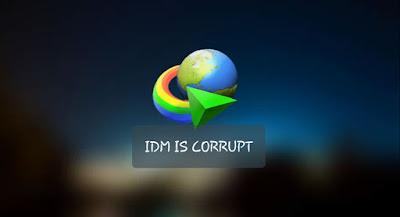 Penyebab dan Cara Mengatasi IDM (Internet Download Manager) yang Corrupt