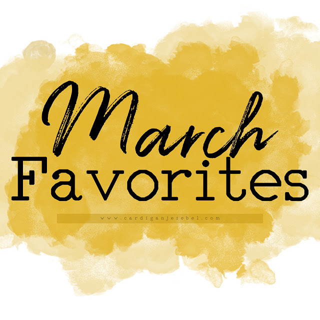 March Favorites || 2018