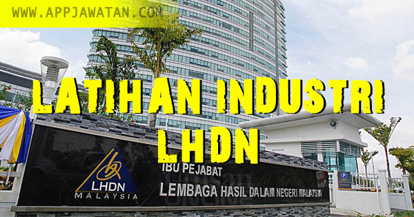 Program Latihan Industri di Lembaga Hasil Dalam Negeri Malaysia (LHDNM)