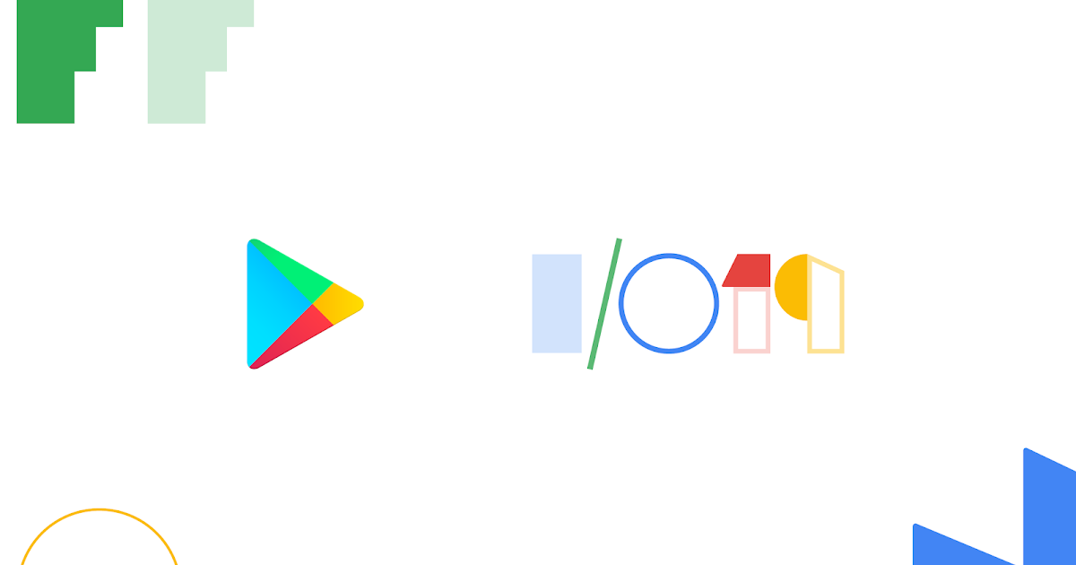 QnA VBage I/O 2019: New features to help you develop, release, and grow your business on Google Play