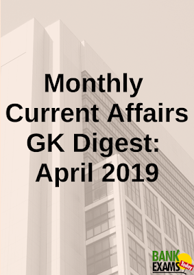 Monthly Current Affairs GK Digest: April 2019