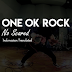 Lirik One OK Rock - No Scared ( Terjemahan Indonesia )