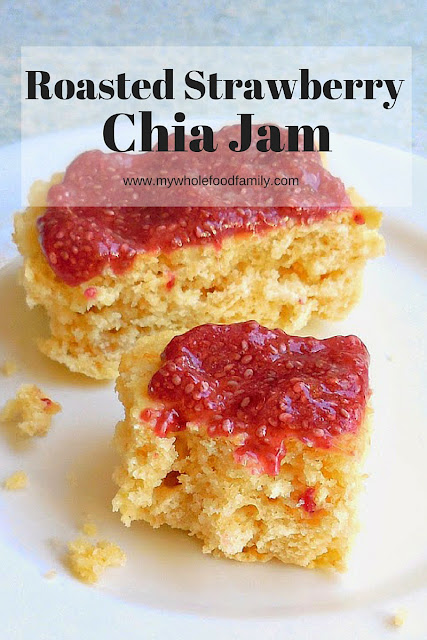 Roasted Strawberry Chia Jam - from www.mywholefoodfamily.com