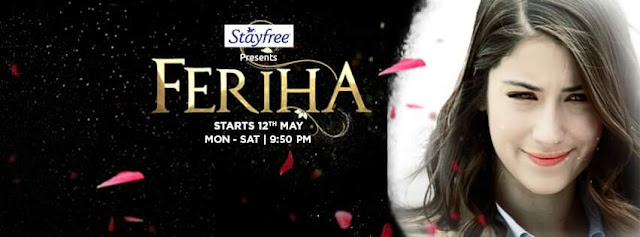 'Feriha' serial Re-starting 12th May 2016 on Zindagi Tv | New Timing