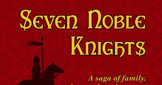 Seven Noble Knights by JK Knauss