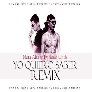 Dembow Latino - Nota Alta Ft Darlend Chris -Yo Quiero Saber -Official Remix