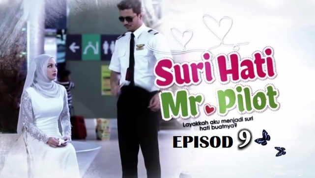 Drama Suri Hati Mr Pilot - Episod 9 (HD)