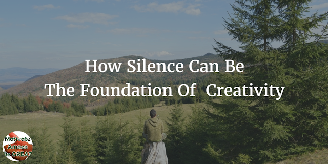 "Header image of the article: ""How Silence Can Be The Foundation Of Creativity"" - A step by step experience of how silence can inspire you to be creative."