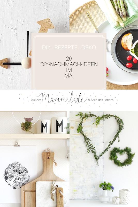 26 DIY-Nachmach-Ideen und Rezepte für den Mai   https://mammilade.blogspot.de