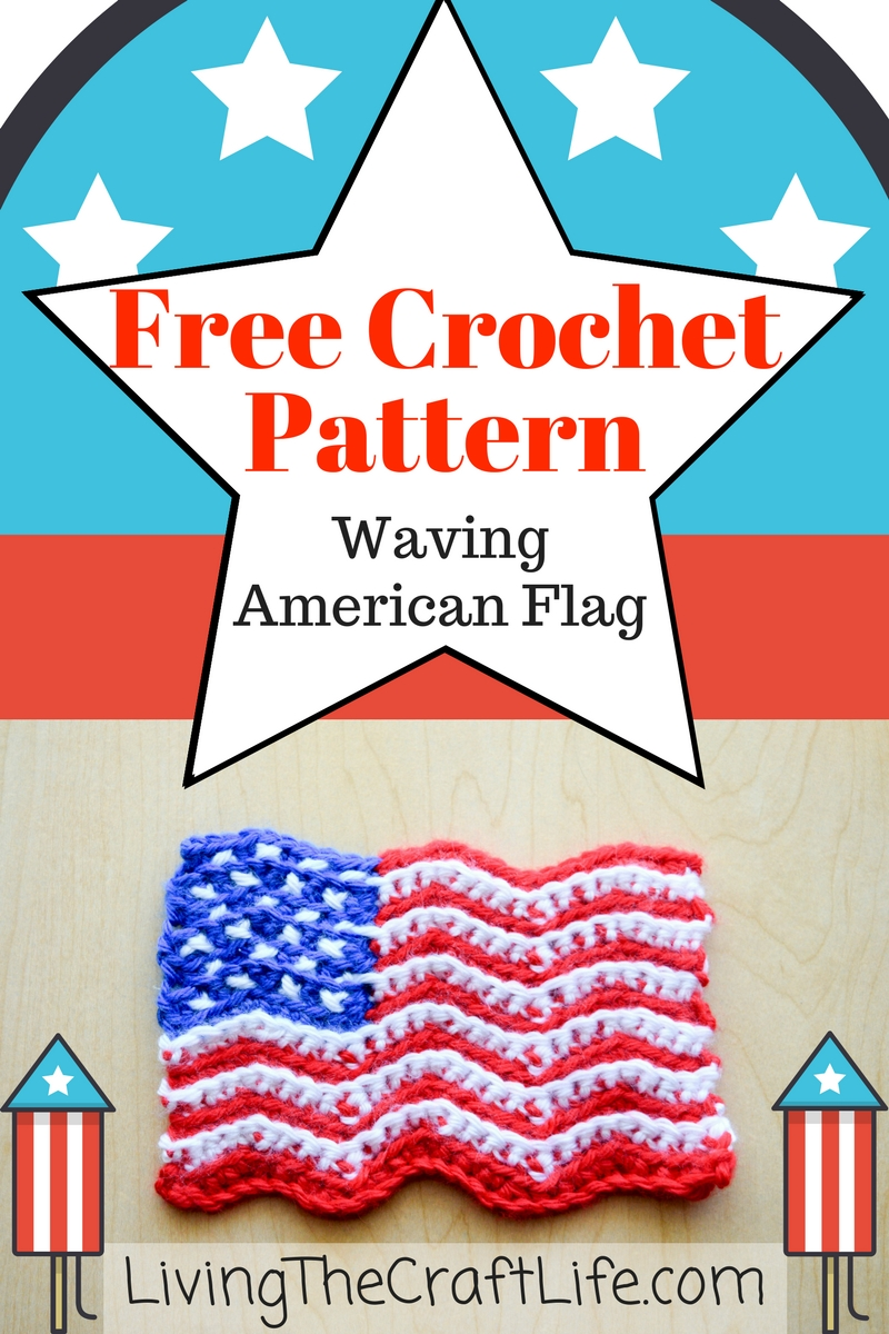 Living the Craft Life: Waving American Flag - Free Crochet Pattern