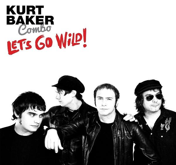 KURT BAKER COMBO - Let's go wild! 1