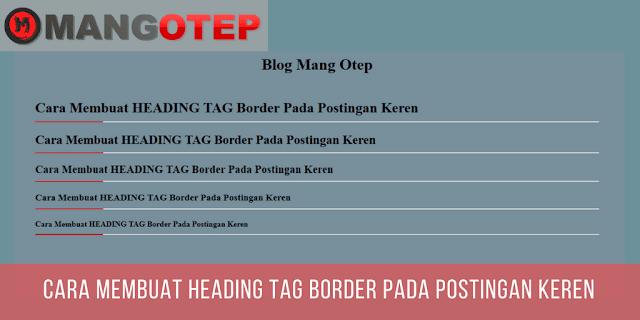 Cara Membuat HEADING TAG Border Pada Postingan Keren