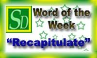 Word of the week - Recapitulate