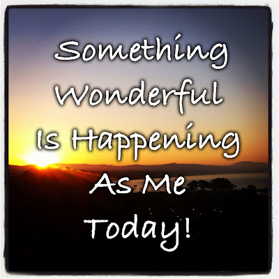 Something wonderful is happening as me today!