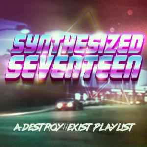 D//E Playlist: Synthesized Seventeen