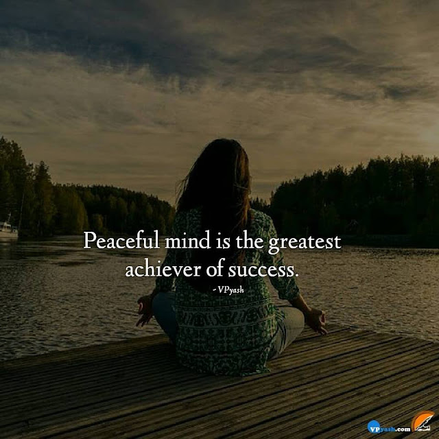 Greatest Achiever of Success is our Peaceful Mind