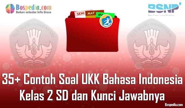 35+ Contoh Soal UKK Bahasa Indonesia Kelas 2 SD dan Kunci Jawabnya Terbaru