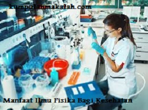 Manfaat Ilmu Fisika Bagi Kesehatan