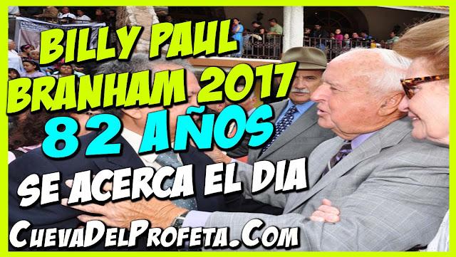 Billy Paul Branham cumple 82 Años 2017