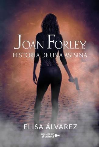 Joan Forley: Historia de una asesina