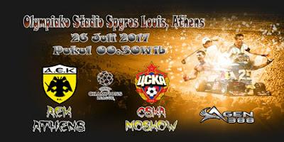 JUDI BOLA DAN CASINO ONLINE - PREDIKSI PERTANDINGAN KUALIFIKASI LIGA CHAMPIONS AEK ATHENS VS CSKA MOSKOW 26 JULI 2017