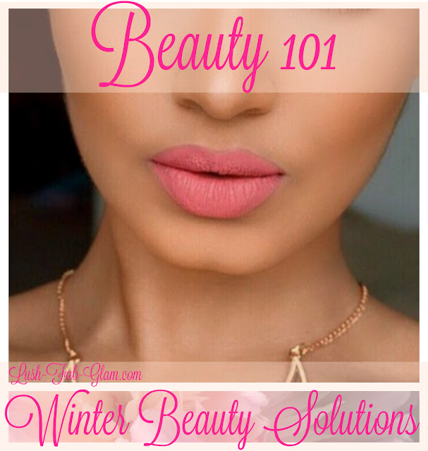 http://www.lush-fab-glam.com/2016/01/winter-beauty-solutions.html