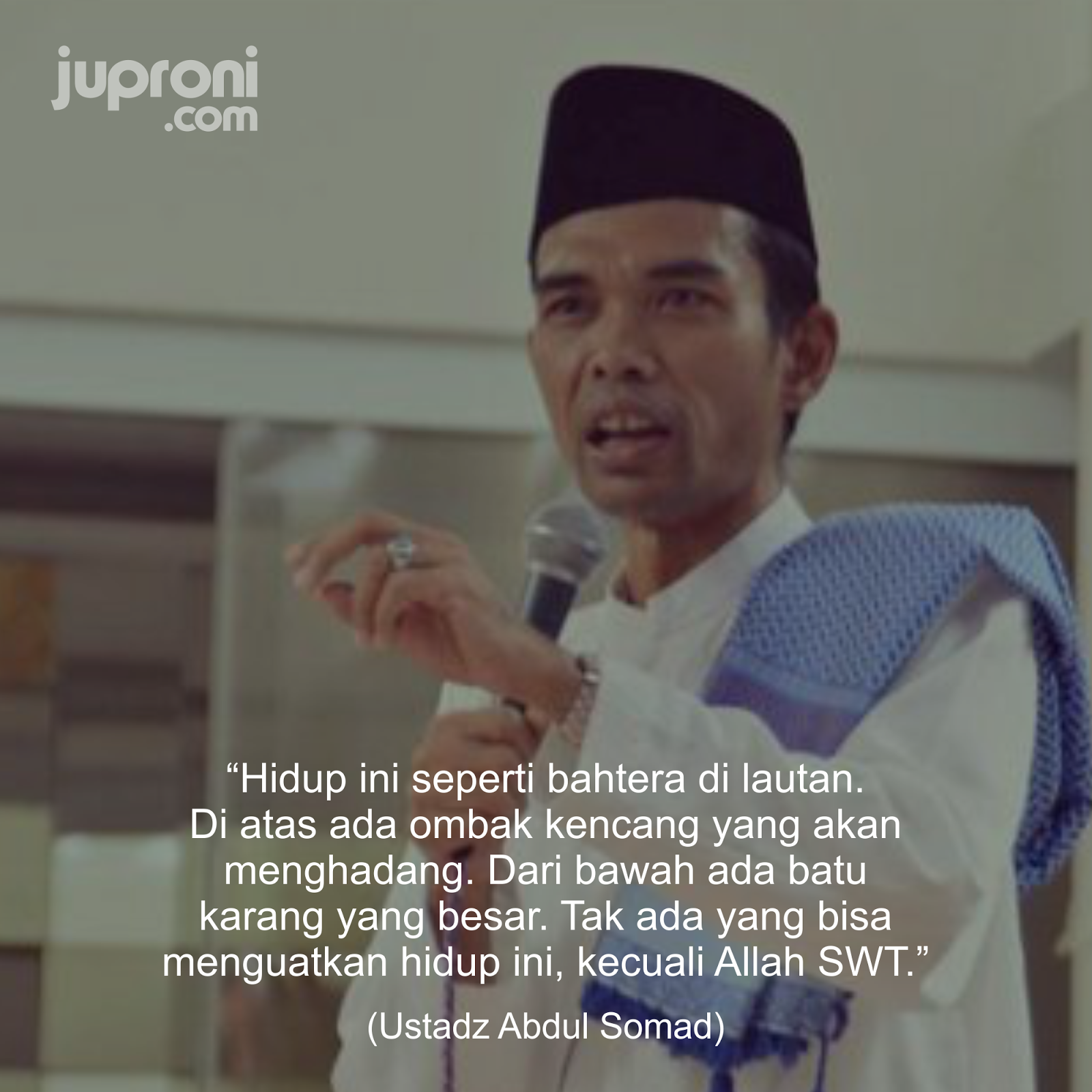 Kata Kata Bijak Ustadz Abdul Somad Juproni Quotes