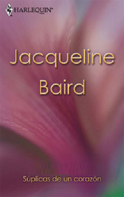 Jacqueline Baird - Súplicas De Un Corazón