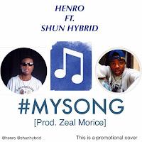 Henro ft. Shun Hybrid - My Song