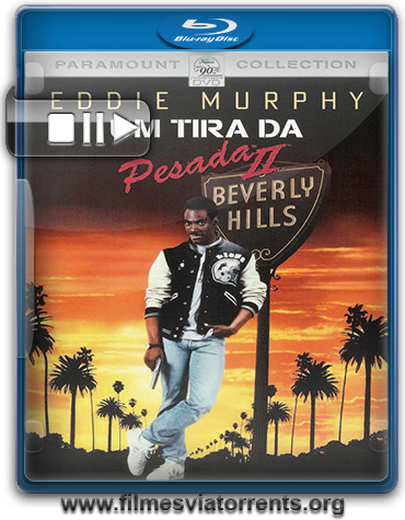 Um Tira da Pesada 2 Torrent - BluRay Rip 720p e 1080p Dual Áudio 5.1 (1987)