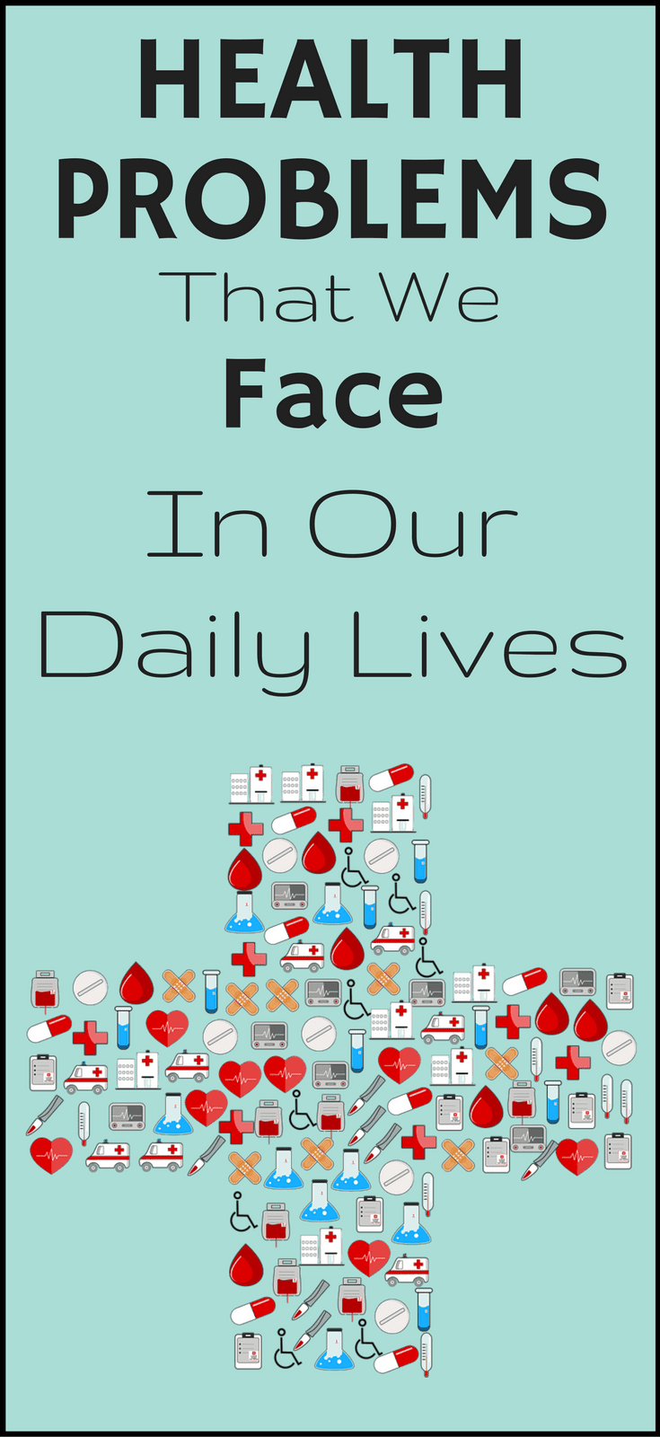 Health Problems That We Face In Our Daily Lives