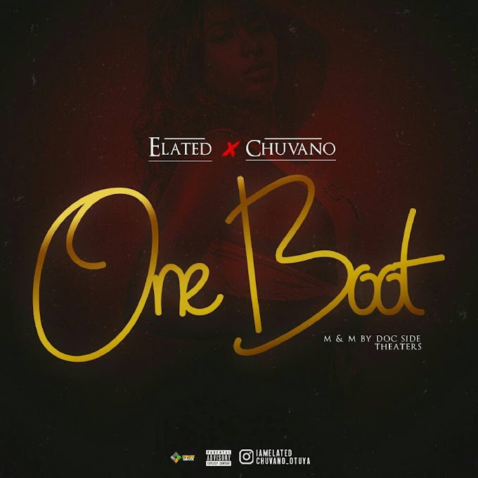 DOWNLOAD MP3: Elated ft. Chuvano - One Boot