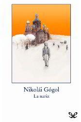 Libros gratis La nariz de Gogol para descargar en pdf completo