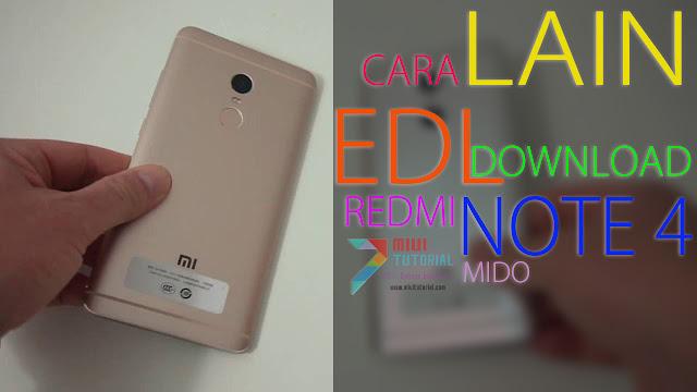 Cara Lain Masuk Mode EDL Download di Xiaomi Redmi Note 4X/PRO Mido: Yang Pernah Gagal Coba Tutorial Ini Dulu