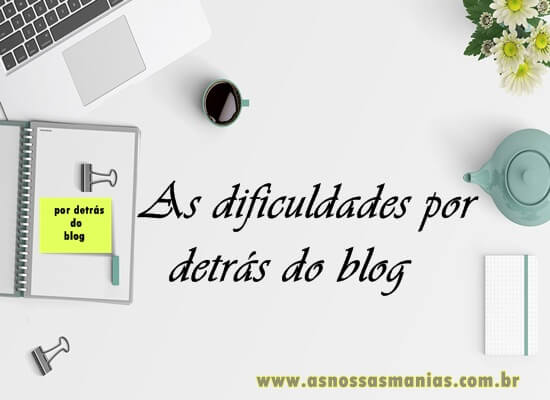 As dificuldades por detrás do blog