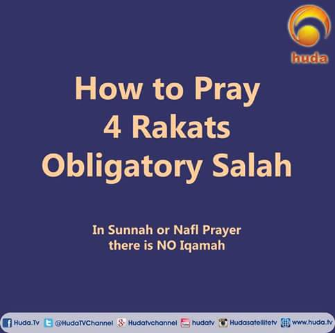 HUDA : How To Pray 4 Rakats Obligatory Salah