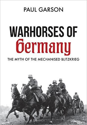 Warhorses of Germany: The Myth of the Mechanised Blitzkrieg